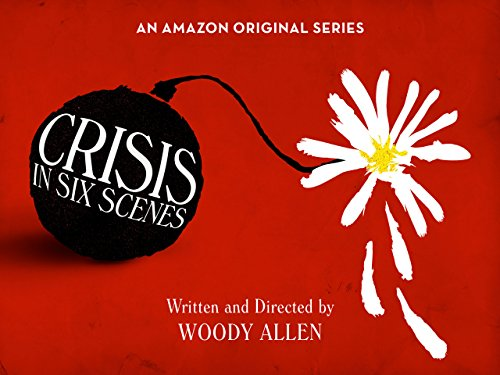 Crisis in Six Scenes - Official Trailer