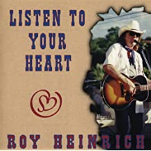 Listen to Your Heart by Roy Heinrich (2009-02-17)