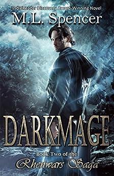 Darkmage (The Rhenwars Saga Book 2) by [Spencer, M.L.]
