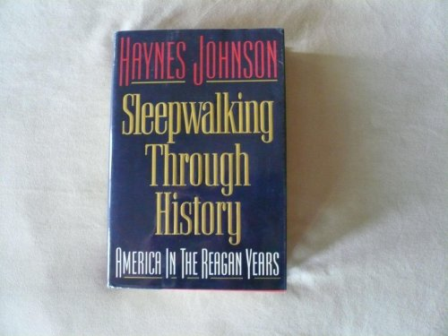 Sleepwalking Through History by Haynes Johnson