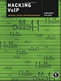 Hacking VoIP : Protocols, Attacks, and Countermeasures, Dwivedi, Himanshu, 1593271638