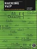 Hacking VoIP : Protocols, Attacks, and Countermeasures, Dwivedi, Himanshu, 1593271638