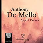 Appel à l'amour | Anthony De Mello