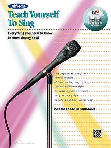 Alfred's Teach Yourself to Sing: Everything you need to know to start singing now!, Book & Online Video/Audio/Softwa