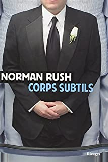 Corps subtils, Rush, Norman