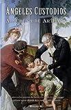 Angeles Custodios, Arteaga Almudena De and ALMUDENA DE ARTEAGA DEL ALCAZAR, 8466643540