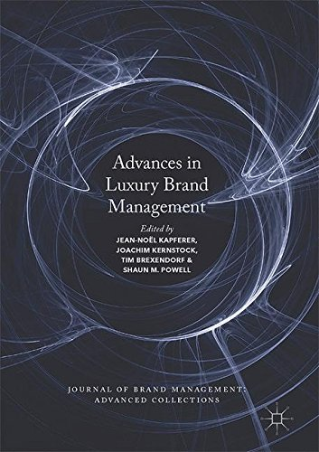 Advances in Luxury Brand Management (Journal of Brand Management: Advanced - In Uk Luxury Brands
