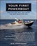 Your First Powerboat: How to Find, Buy, and Enjoy the Best Boat for You (International Marine-RMP)