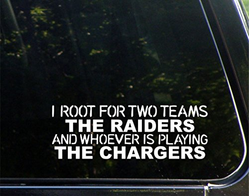 I Root For Two Teams The Raiders And Whoever Is Playing The Chargers - 9