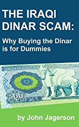The Iraqi Dinar Scam: Why Buying the Dinar is for Dummies