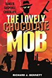 The Lovely Chocolate Mob, Richard Bennett, 1482089246