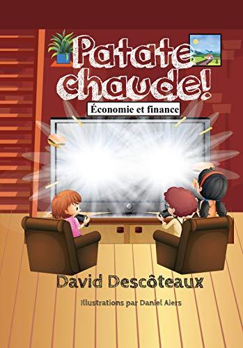 Patate chaude! (Économie et finance pour enfants t. 5) (French Edition) by [Descoteaux, David]