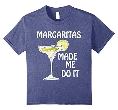 Margaritas Made Me Do It T-Shirt Funny Drinking Gift Shirt