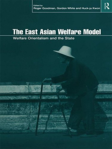 Download The East Asian Welfare Model: Welfare Orientalism and the State (Esrc Pacific Asia Programme) Pdf