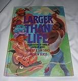Larger Than Life, Robert D. San Souci, 0385249071