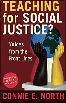 Teaching for Social Justice?: Voices from the Front Lines by Connie E. North (2009-03-02)