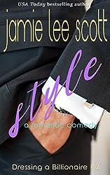 Style (Dressing a Billionaire Book 2): A Romantic Comedy