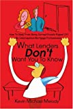 What Lenders Don't Want You to Know, Kevin Michael Melody, 0595186386