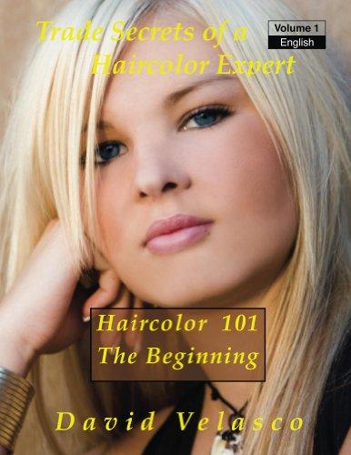 Haircolor 101 - The Beginning (Trade Secrets of a Haircolor Expert)