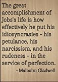 """""""The great accomplishment of Jobs's life..."""" quote by Malcolm Gladwell, laser engraved on wooden plaque - Size: 8""""x10"""""""