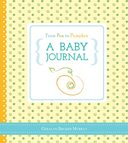 From Pea to Pumpkin: A Baby Journal by Sourcebooks