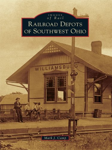 Railroad Depots of Southwest Ohio (Images of Rail)