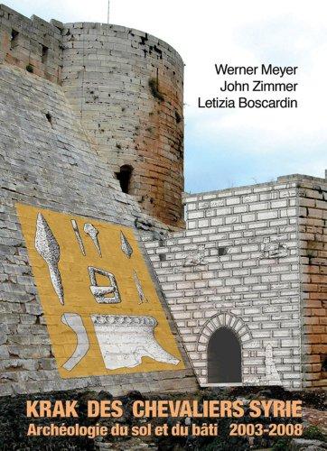 Le Krak des Chevaliers (Syrie): Archeologie du sol et du bati 2003-2008 (Publications du CRAHM)