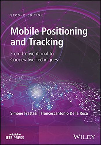 Mobile Positioning And Tracking  From Conventional To Cooperative Techniques  Wiley   Ieee