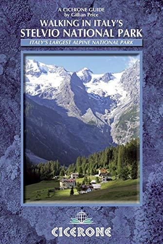 Walking in Italy's Stelvio National Park: 38 Routes in Italy's largest national park