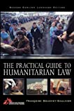 The Practical Guide to Humanitarian Law, Francoise Bouchet-Saulnier, 0742554953