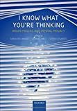 img - for I Know What You're Thinking: Brain imaging and mental privacy book / textbook / text book