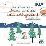 Anton und das Weihnachtsgeschenk und sechs weitere klingende Bilderbücher: Szenische Lesungen mit Musik (1 CD)