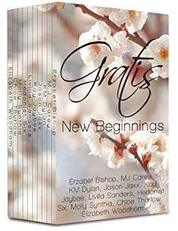 Gratis : New Beginnings: an erotica anthology (Gratis Anthologies Book 2) by [Bishop, Erzabet, Carey, M.J., Dylan, KM, Jaxx, Jason, Jaybee, Kay, Sanders, Livilla, Six, Hedonist, Synthia, Molly, Thurlow, Chloe, Woodham, Elizabeth]