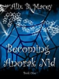 Becoming Anorak Nid: Book One