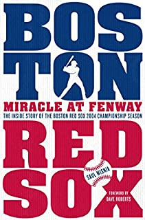 Book Cover: Miracle at Fenway: The Inside Story of the Boston Red Sox 2004 Championship Season