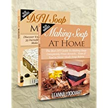 Soap Making: Soap Making Box Set: Making Soap At Home: The Best DIY Guide To Making Soap Completely From Scratch. & DIY Soap Making: Discover Your True ... Soap Recipes (DIY Beauty Boxsets)