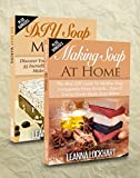 Soap Making: Soap Making Box Set: Making Soap At Home: The Best DIY Guide To Making Soap Completely From Scratch. & DIY Soap Making: Discover Your True … Soap Recipes (DIY Beauty Boxsets)