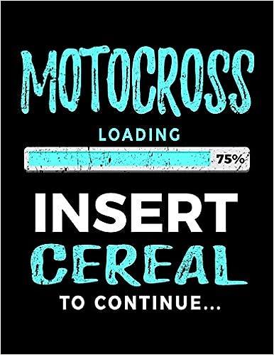 Motocross Loading 75% Insert Cereal To Continue: Blank Doodle & Drawing Sketchbook por Dartan Creations Gratis