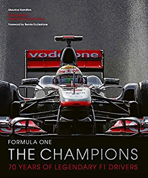 Formula One: The Champions - 70 Years Of Legendary F1 Drivers By Maurice Hamilton