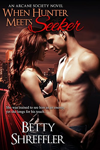 When Hunter Meets Seeker: (An Arcane Society Novel - Paranormal Romance) by [Shreffler, Betty]