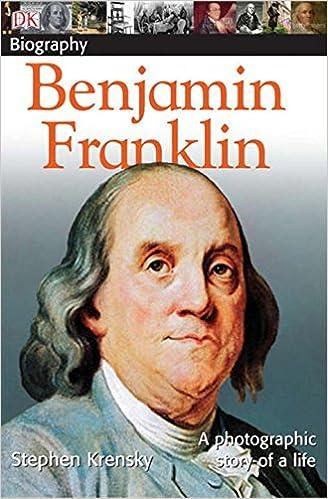 DK Biography: Benjamin Franklin: DK: 9780756635282: Amazon.com: Books