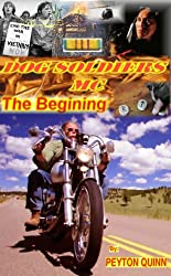 Dog Soldiers MC: The Begining