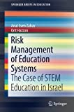 Risk Management of Education Systems: The Case of STEM Education in Israel (SpringerBriefs in Education)