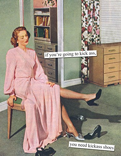 Anne Taintor Happy Birthday Greeting Card - You Need Kickass Shoes ()