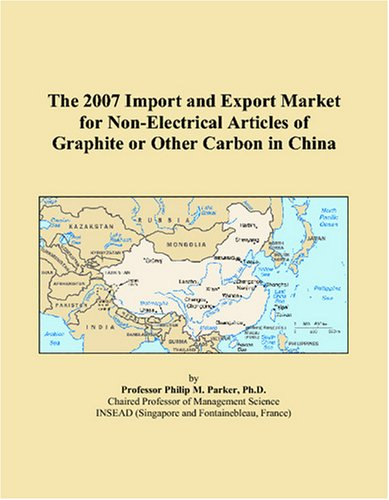 The 2007 Import And Export Market For Non Electrical Articles Of Graphite Or Other Carbon In China