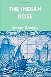 The indian Rose, Emma Daniels, 1409278603