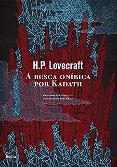 A busca onírica por Kadath por [Lovecraft, H.P.]