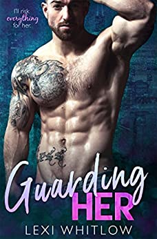 Guarding Her: A Secret Baby Romance by [Whitlow, Lexi]