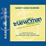 Voices of the True Woman Movement: A Call to the Counter-Revolution | Nancy Leigh DeMoss (editor)