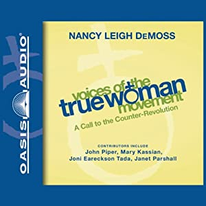 Voices of the True Woman Movement Audiobook